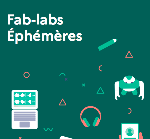 Fab Lab Ephémères